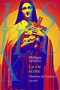 La vie écrite : Thérèse de Lisieux
