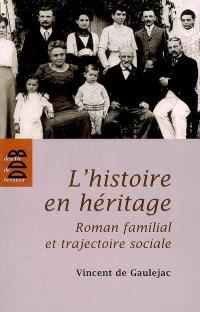 L'histoire en héritage : roman familial et trajectoire sociale