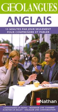 Anglais : 15 minutes par jour seulement pour comprendre et parler