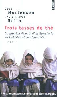 Trois tasses de thé : la mission de paix d'un Américain au Pakistan et en Afghanistan