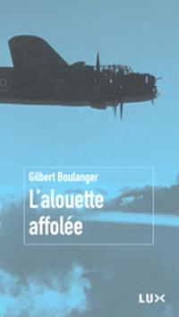 L'alouette affolée  : un adolescent à la guerre de 1939-45