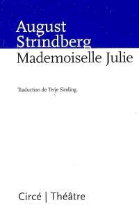 Mademoiselle Julie : une tragédie naturaliste
