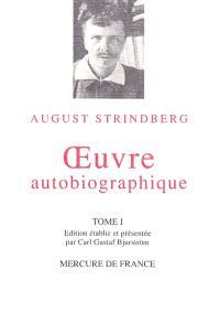 Oeuvre autobiographique : 1848-1912. Volume 1
