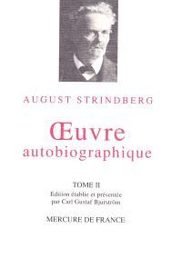 Oeuvre autobiographique : 1848-1912. Volume 2