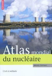 Atlas mondial du nucléaire : civil et militaire