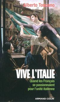 Vive l'Italie ! : quand les Français se passionnaient pour l'unité italienne