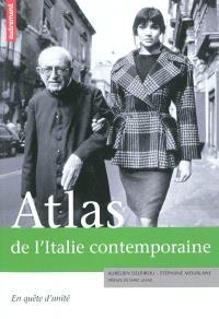Atlas de l'Italie contemporaine : en quête d'unité