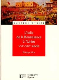 L'Italie de la Renaissance à l'Unité : XVIe-XIXe siècle