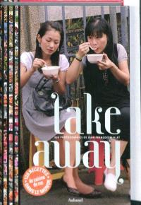Take away : 120 recettes de rue du monde entier