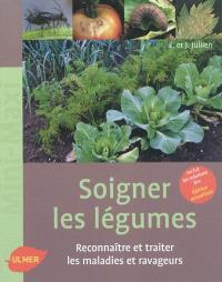 Soigner les légumes : reconnaître et traiter les maladies et ravageurs