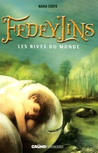 Fedeylins, Les rives du monde