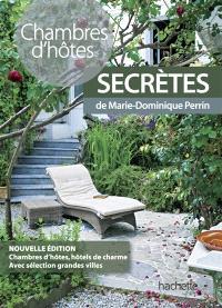 Chambres d'hôtes secrètes : près de 450 chambres d'hôtes et hôtels de charme en France