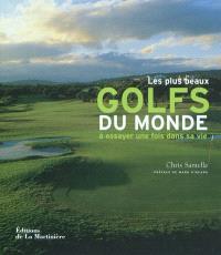 Les plus beaux golfs du monde à essayer au moins une fois dans sa vie