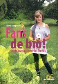 Fans de bio ! : guide pratique pour les jeunes