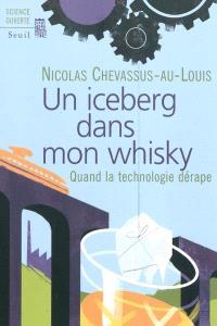 Un iceberg dans mon whisky : quand la technologie dérape