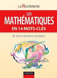 Les mathématiques en 14 mots-clés