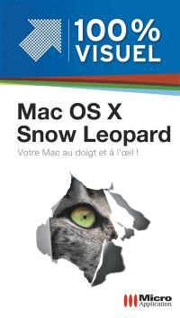 Mac OS X Snow Leopard : votre Mac au doigt et à l'oeil !