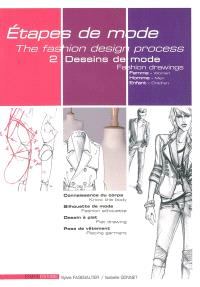 Etapes de mode = The fashion design process. Volume 2, Dessins de mode = Fashion drawings