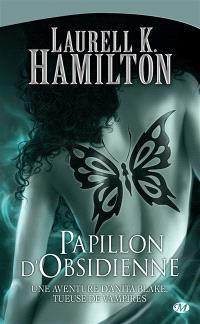 Une aventure d'Anita Blake, tueuse de vampires. Volume 9, Papillon d'obsidienne