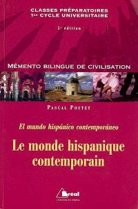 Le monde hispanique contemporain : classes préparatoires, premier cycle universitaire = El mundo hispanico contemporaneo