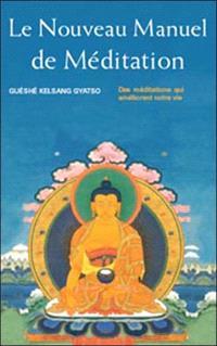 Le nouveau manuel de méditation : des méditations qui améliorent notre vie
