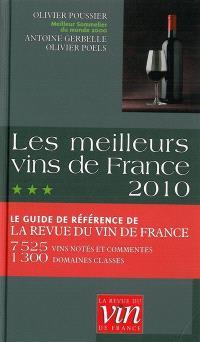 Les meilleurs vins de France 2010 : le guide de référence de la Revue du vin de France : 7.525 vins notés et commentés, 1.300 domaines classés