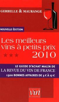 Les meilleurs vins à petits prix 2010 : le guide d'achat malin de la Revue du vin de France : 1.500 bonnes affaires de 3 euros à 17 euros