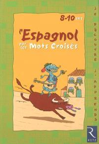 L'espagnol par les mots croisés : 8-10 ans