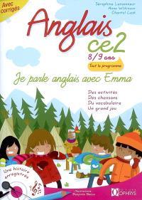 Je parle anglais avec Emma, anglais CE2, 8-9 ans : des activités, des chansons, du vocabulaire, un grand jeu