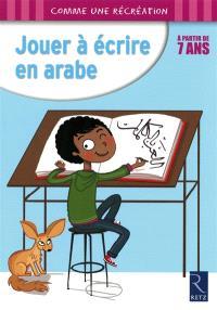 Jouer à écrire en arabe : à partir de 7 ans
