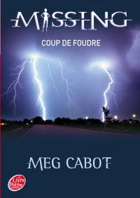 Missing. Volume 1, Coup de foudre
