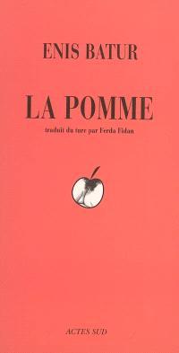La pomme : une tentative de roman sur les techniques de tissage; Suivi de Il était une fois Guillaume Tell : histoire prétendument apocryphe