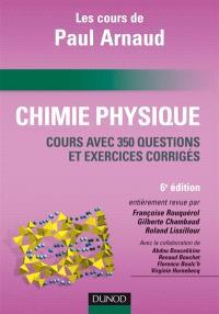 Chimie physique : cours avec 350 questions et exercices corrigés