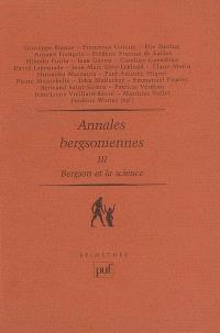 Annales bergsoniennes. Volume 3, Bergson et la science : avec des inédits de Bergson, Canguilhem, Cassirer