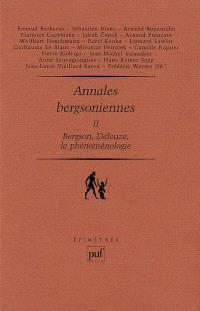 Annales bergsoniennes. Volume 2, Bergson, Deleuze, la phénoménologie