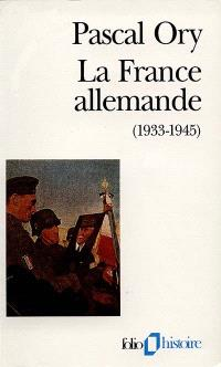 La France allemande, 1933-1945 : paroles françaises