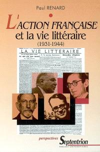 L'Action française et la vie littéraire (1931-1944)