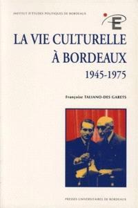 La vie culturelle à Bordeaux, 1945-1975