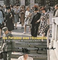 Les Parisiens sous l'Occupation : photographies en couleurs d'André Zucca : exposition, Paris, Bibliothèque historique de la Ville de Paris, du 20 mars au 1er juil. 2008