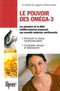 Le pouvoir des oméga-3 : une nouvelle médecine nutritionnelle