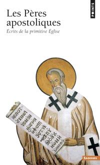 Les Pères apostoliques : écrits de la primitive Eglise