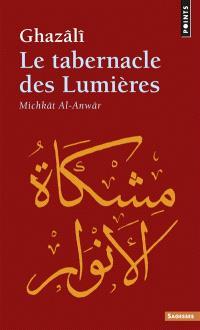 Le Tabernacle des lumières (Michkât al-Anwâr)