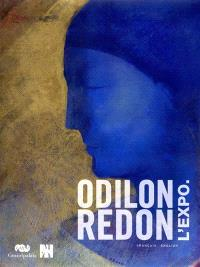 Odilon Redon, l'expo : exposition, Paris, Grand Palais, 23 mars-20 juin 2011 ; Montpellier, Musée Fabre, 5 juillet-16 octobre 2011