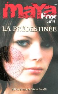 Maya Fox 2012. Volume 1, La prédestinée