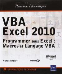 VBA Excel 2010 : programmer sous Excel : macros et langage VBA