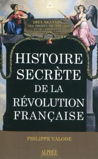 L'histoire secrète de la Révolution française