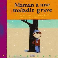Maman a une maladie grave