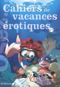 Cahiers de vacances érotiques. Volume 3