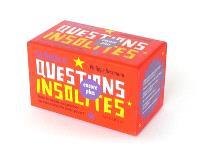 La boîte à questions (encore plus) insolites : toutes les réponses aux questions que vous ne vous êtes jamais posées !