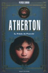 Atherton. Volume 1, Le palais du pouvoir